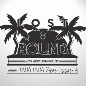 Announcing our 4th Issue: Lost & BOUND