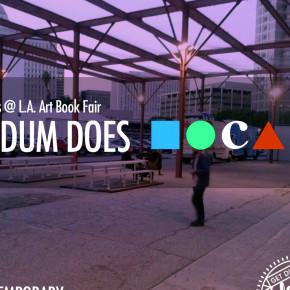 DUM DUM Does MOCA: L.A. Art Book Fair preview tonight!