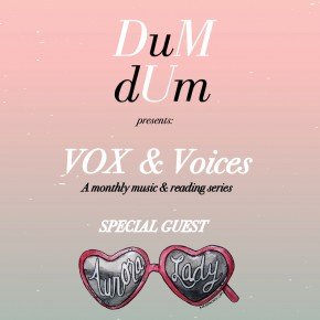 "Presenting ""VOX & Voices"" a monthly music & reading series"