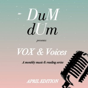 "Presenting ""VOX & Voices"" APRIL EDITION"