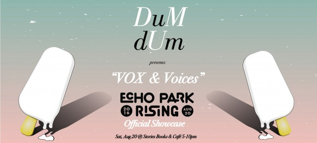 "Get DUM at Official ECHO PARK RISING ""VOX & Voices"" Showcase on August 20th!"